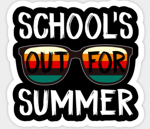 Schools Out for the Summer